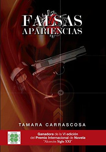 """Falsas apariencias: Ganadora de la VI edición del Premio Internacional de Novela """"Alcorcón Siglo XXI"""""""