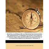 Reseña histórica de la Provincia Capuchina de Andalucia, y varones ilustres en ciencia y virtud que han florecido en ella desde su fundación hasta el presente Volume 1