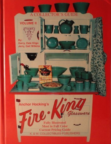 A Collector's Guide to Anchor Hocking's Fire-King Glassware, Vol. 2 2 Anchor Hocking Fire-king