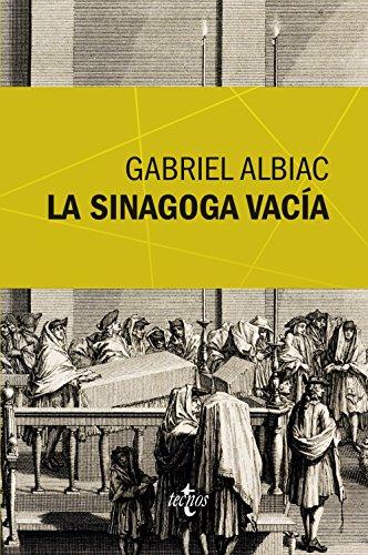 La sinagoga vacía: Un estudio de las fuentes marranas del espinosismo (Ventana Abierta) por Gabriel Albiac
