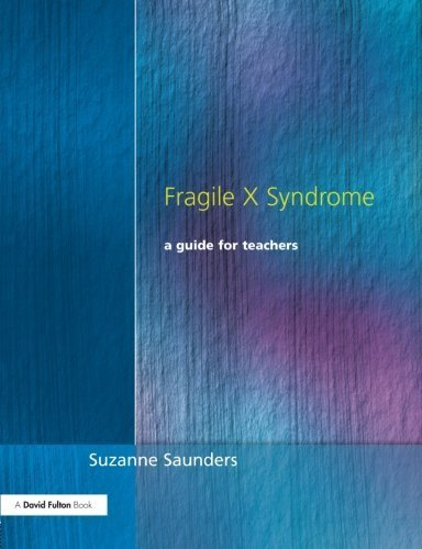 Fragile X Syndrome: A Guide for Teachers by Suzanne Saunders (2001-03-18)