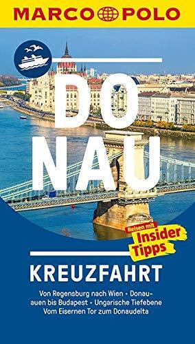 MARCO POLO Reiseführer Donau Kreuzfahrt: Von Passau nach Wien, Donauauen, Ungarische Tiefebene, Vom Eisernen Tor zum Dona