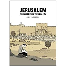 Jerusalem: Chronicles from the Holy City by Delisle, Guy (2012)