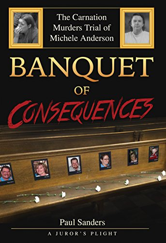 banquet-of-consequences-a-jurors-plight-the-carnation-murders-trial-of-michele-anderson-english-edit