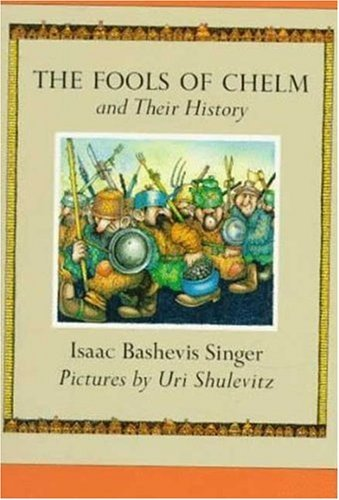 Fools of Chelm and Their History by Isaac Bashevis Singer (1-Sep-1988) Paperback