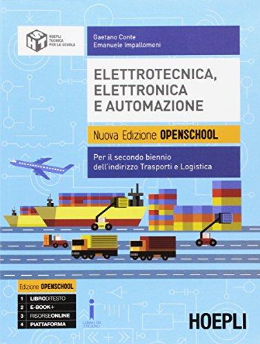 Elettrotecnica, elettronica e automazione. Ediz. openschool. Per gli Ist. tecnici. Con e-book. Con espansione online