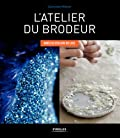 L'atelier du brodeur - Dans les ateliers du luxe.