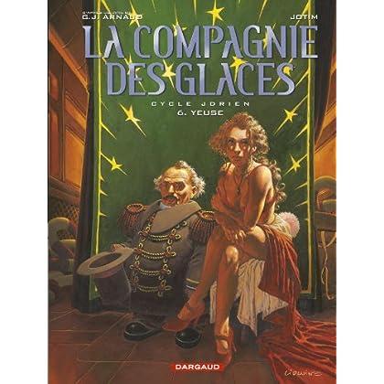 La Compagnie des Glaces - Cycle 1 - tome 6 - Yeuse