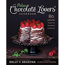 The Paleo Chocolate Lovers Cookbook: 80 Gluten Free Treats for Breakfast & Dessert by Kelly V. Brozyna (1-Oct-2013) Paperback