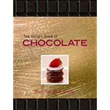 Golden Book of Chocolate: Over 300 Great Recipes