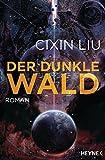 Der dunkle Wald: Roman (Die drei Sonnen, Band 2) - Cixin Liu