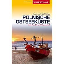 Reiseführer Polnische Ostseeküste: Zwischen Oder und Frischem Haff (Trescher-Reihe Reisen)