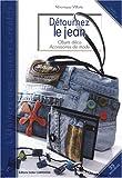 Détournez le jean : Objets déco accessoires de mode