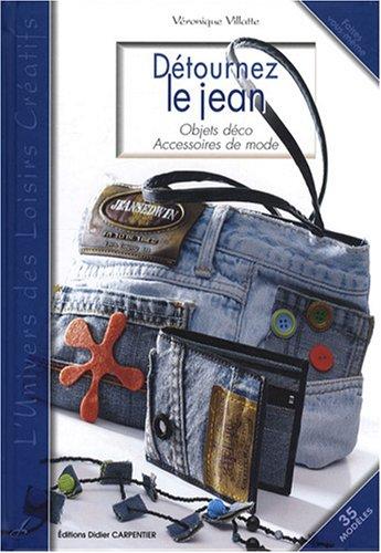 Détournez le jean : Objets déco accessoires de mode por Véronique Villatte