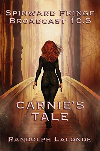 Spinward Fringe Broadcast 10.5: Carnie's Tale