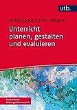 Unterricht planen, gestalten und evaluieren (Studientexte Bildungswissenschaft, Band 4336) by Jutta Standop (2015-07-15) - Jutta Standop;Eiko Jürgens