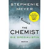 The Chemist – Die Spezialistin: Roman