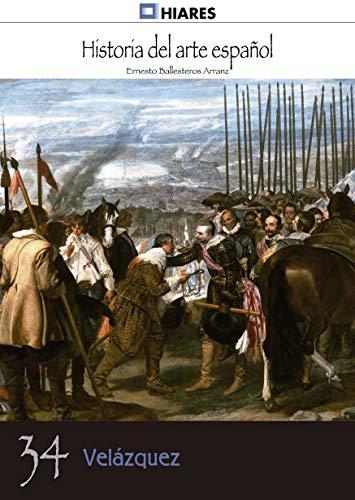 Velázquez (Historia del Arte Español nº 33) por Ernesto Ballesteros Arranz