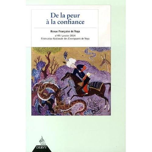 Revue Française de Yoga, N° 49, Janvier 2014 : De la peur à la confiance