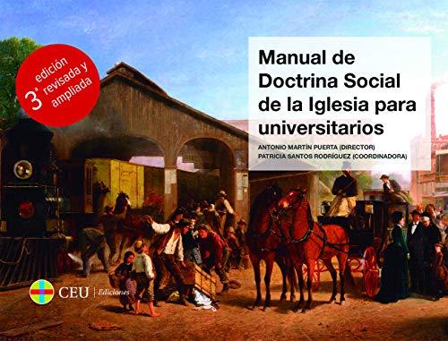 Manual de Doctrina Social de la Iglesia para Universitarios (3ª edición revisada y ampliada) (Textos Docentes) por Antonio Martín Puerta (Director)