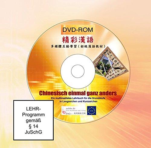 Chinesisch einmal ganz anders [DVD-Rom in Kurz- und Langzeichen für die Grundstufe]
