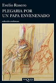Plegaria por un Papa envenenado par Evelio Rosero