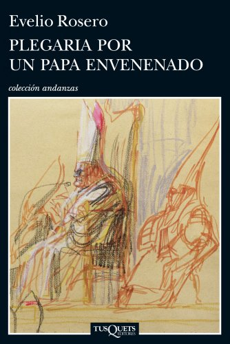 Plegaria por un Papa envenenado (Volumen independiente nº 1) por Evelio Rosero