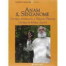 Anam il senzanome. L'ultima intervista a Tiziano Terzani. DVD. Con libro