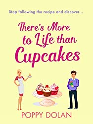 There's More To Life Than Cupcakes: A heart-warming and hilarious must-read