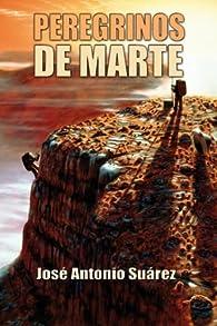 Peregrinos de Marte par  Jose Antonio Suarez