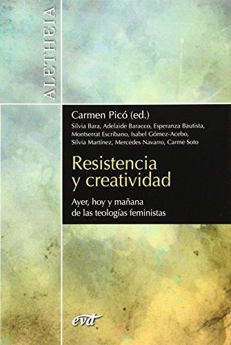 Resistencia y creatividad: Ayer, hoy y mañana de las teologías feministas (Aletheia) por Silvia Bara Bancel