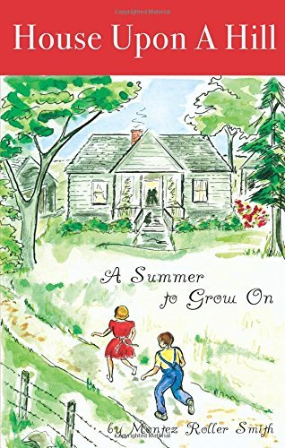 A Summer to Grow On: House Upon a Hill Series (Summer to Grow On) by Montez Roller Smith (2005-09-01)