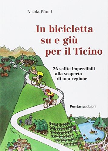 In bicicletta su e gi per il Ticino