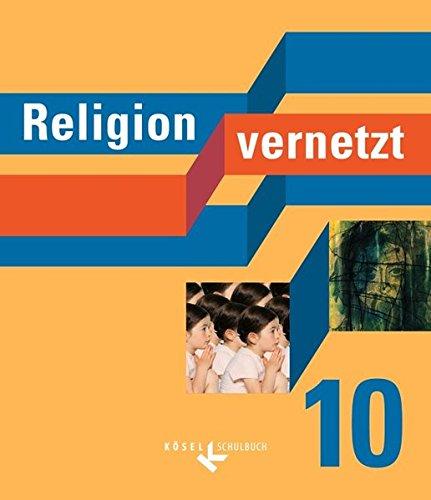 Religion vernetzt: 10. Schuljahr - Schülerbuch