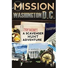 Mission Washington, D.C.: A Scavenger Hunt Adventure (For Kids) by Catherine Aragon (2014-10-03)