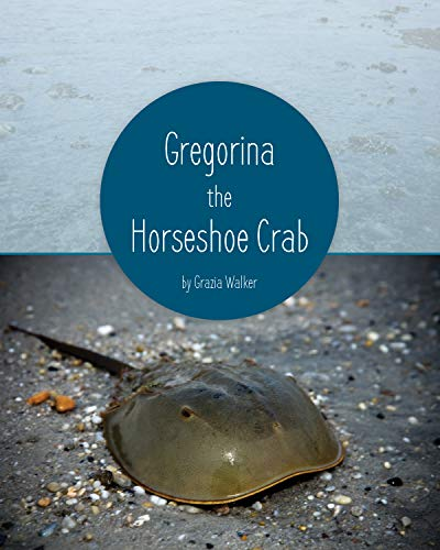 Gregorina the Horseshoe Crab (English Edition)