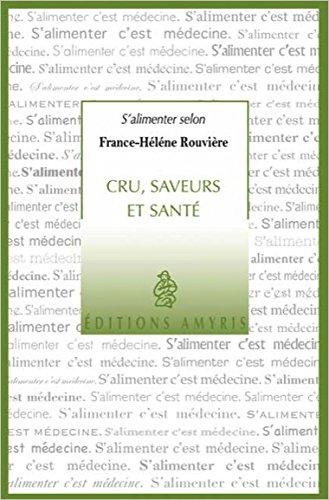 Cru, saveurs et santé par France-Hélène Rouvière