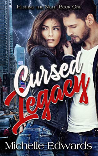 Cursed Legacy: Book One of the Hunting The Night Series by [Edwards, Michelle]