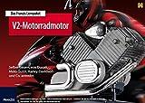 Das Franzis Lernpaket Motorrad-V2-Motor: Selber bauen, was Harley-Davidson, Moto Guzzi, Ducati und Co. antreibt