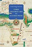 Storie straordinarie delle materie prime (add saggistica) (Italian Edition)