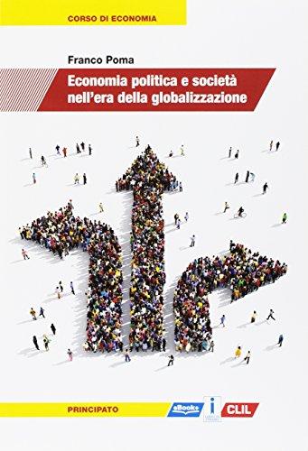 Economia politica e societ nell'era della globalizzazione. Per le Scuole superiori. Con e-book. Con espansione online