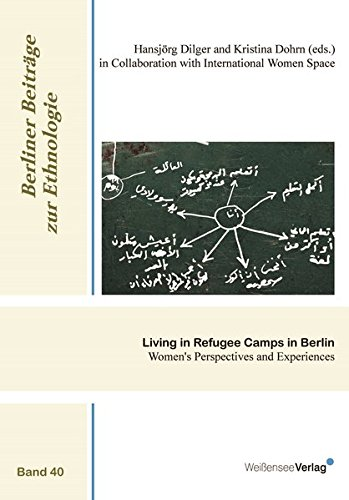 Living in Refugee Camps in Berlin: Women's Perspectives and Experiences (Berliner Beiträge zur Ethnologie)