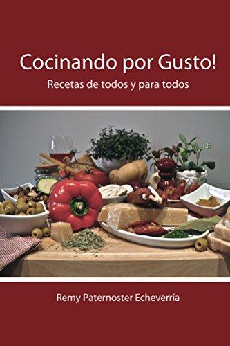 Cocinar por gusto: Cocina de todos y para todos por Remy Paternoster