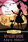 Witch is When My Heart Broke (A Witch P.I. Mystery)