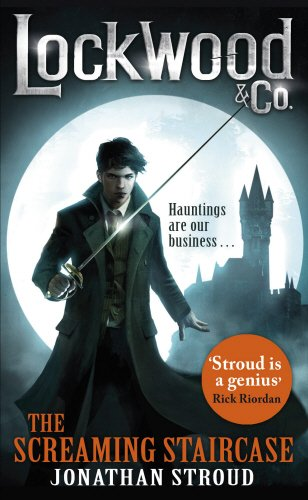 Lockwood & Co: The Screaming Staircase: Book 1 (Screaming Ghost)