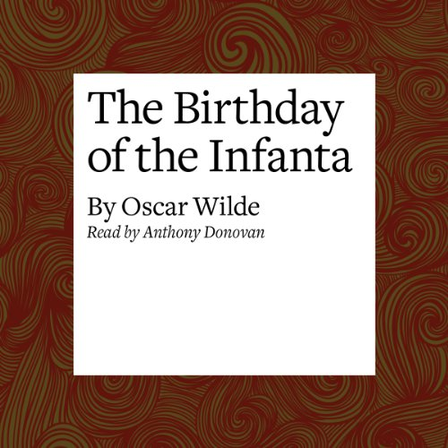 The Birthday of the Infanta  Audiolibri