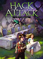 Hack Attack: A Trip to Wonderland Book 1 (Adventures in Extreme Reading)
