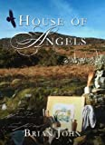 House of Angels (Vol 2 of the Angel Mountain Saga)