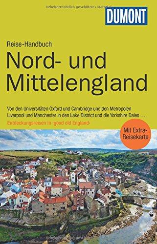Dumont Reiseverlag DuMont Reise-Handbuch Reiseführer Nord-und Mittelengland: mit Extra-Reisekarte