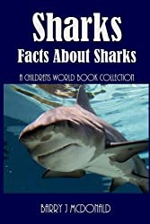 Sharks: Amazing Pictures And Fun Facts About Sharks by Barry J McDonald (2013-10-31)